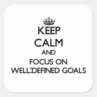 Guarde la calma y el foco en metas bien definidas pegatina cuadrada