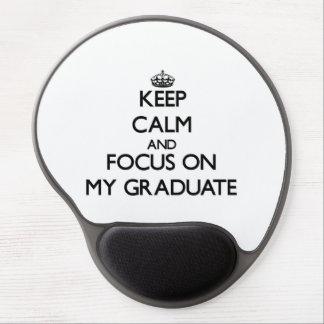 Guarde la calma y el foco en mi graduado alfombrilla gel
