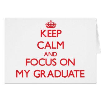 Guarde la calma y el foco en mi graduado tarjeta de felicitación
