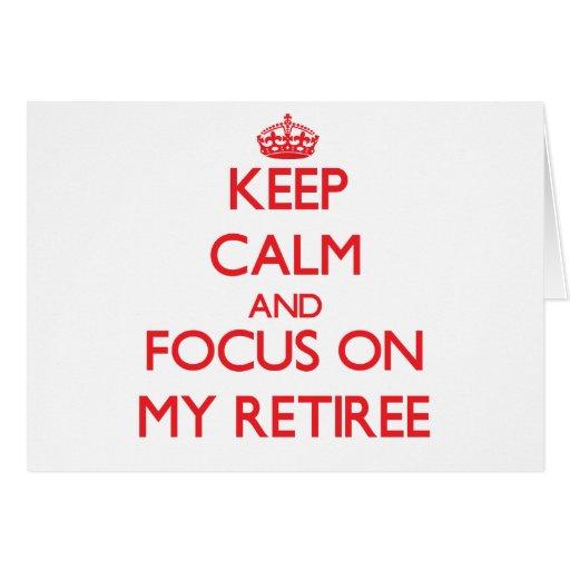 Guarde la calma y el foco en mi jubilado felicitacion