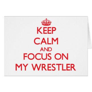 Guarde la calma y el foco en mi luchador felicitacion