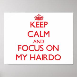 Guarde la calma y el foco en mi peinado impresiones