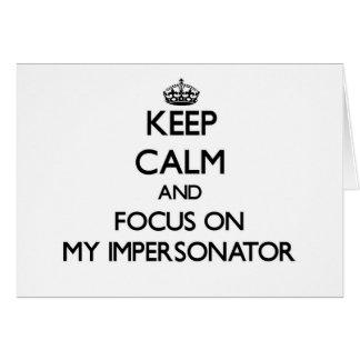 Guarde la calma y el foco en mi personificador felicitación