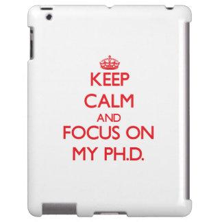 Guarde la calma y el foco en mi Ph.D.
