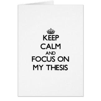 Guarde la calma y el foco en mi tesis tarjeta de felicitación