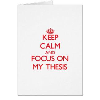 Guarde la calma y el foco en mi tesis tarjetas
