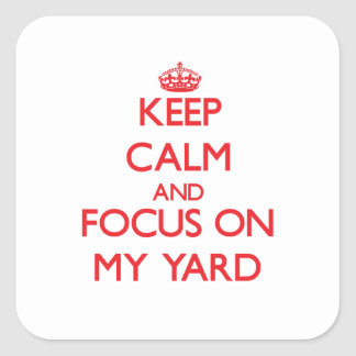 Guarde la calma y el foco en mi yarda