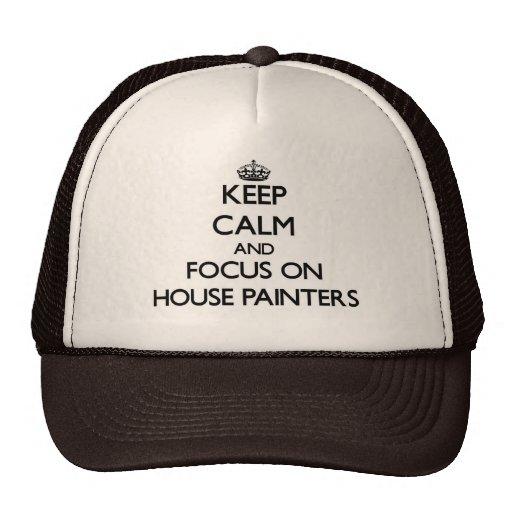 Guarde la calma y el foco en pintores de casa gorras de camionero