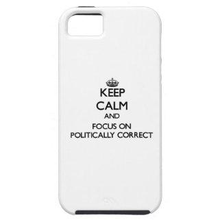 Guarde la calma y el foco en político correcto iPhone 5 Case-Mate cárcasa