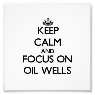 Guarde la calma y el foco en pozos de petróleo fotos