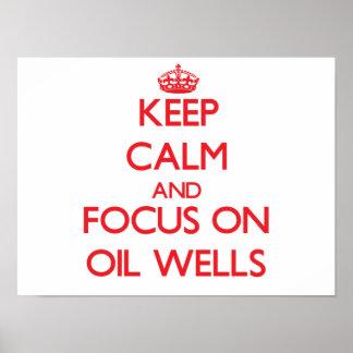 Guarde la calma y el foco en pozos de petróleo posters