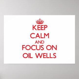 Guarde la calma y el foco en pozos de petróleo póster
