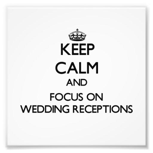 Guarde la calma y el foco en recepciones nupciales impresiones fotograficas