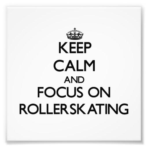 Guarde la calma y el foco en Rollerskating Arte Fotográfico