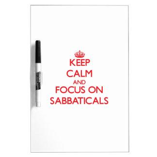 Guarde la calma y el foco en sabáticos tableros blancos