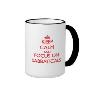 Guarde la calma y el foco en sabáticos taza