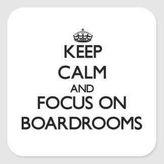 Guarde la calma y el foco en salas de reunión calcomania cuadradas personalizada