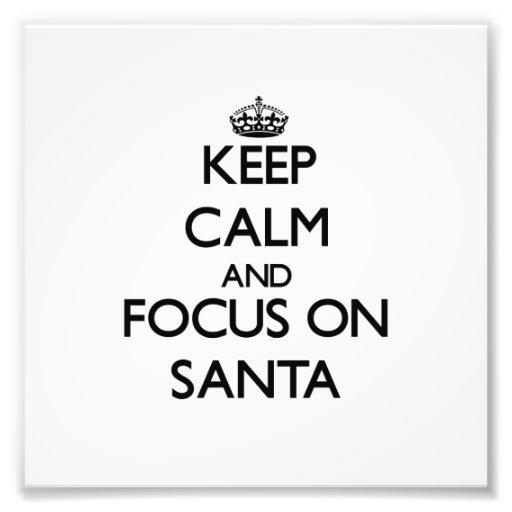 Guarde la calma y el foco en Santa Fotos