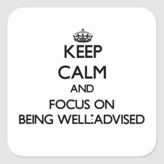 Guarde la calma y el foco en ser bien asesorado colcomanias cuadradases