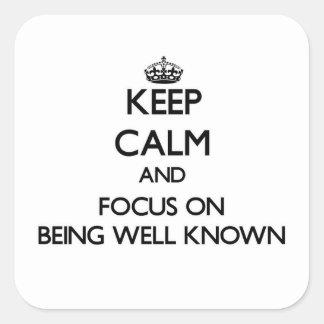 Guarde la calma y el foco en ser bien sabido calcomanías cuadradass personalizadas