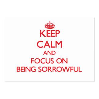 Guarde la calma y el foco en ser triste