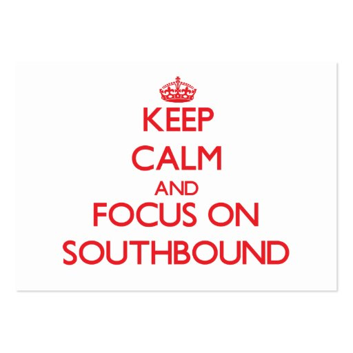 Guarde la calma y el foco en Southbound Plantillas De Tarjeta De Negocio