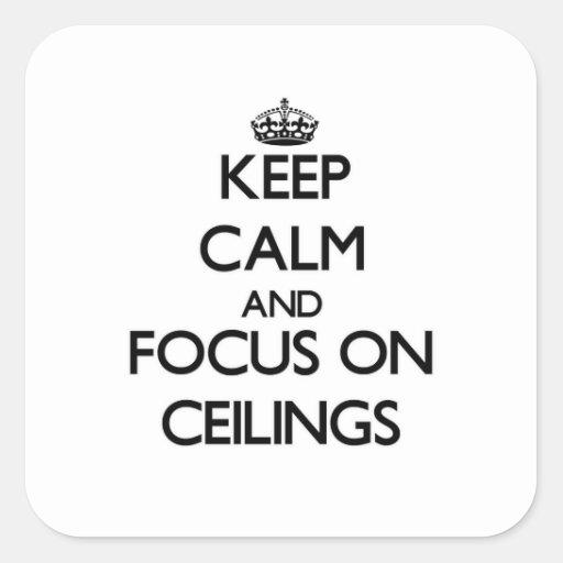 Guarde la calma y el foco en techos calcomania cuadradas personalizada