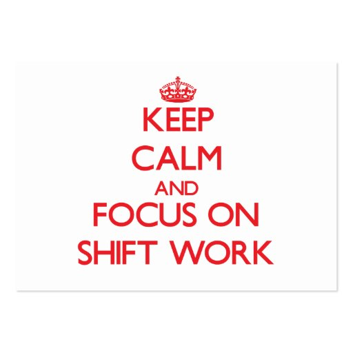 Guarde la calma y el foco en trabajo en turnos plantilla de tarjeta de negocio
