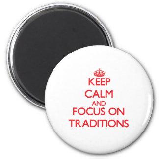 Guarde la calma y el foco en tradiciones imanes para frigoríficos