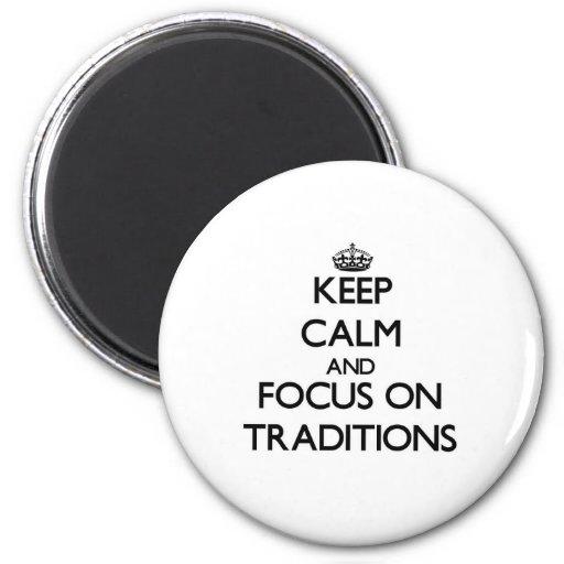 Guarde la calma y el foco en tradiciones imán