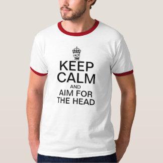 GUARDE LA CALMA y el objetivo para la cabeza Camiseta