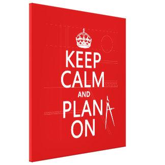 Guarde la calma y el plan en (en cualquier color) impresiones en lona
