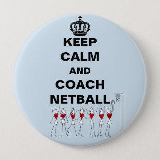 Guarde la calma y entrene el tema del Netball Chapa Redonda De 10 Cm