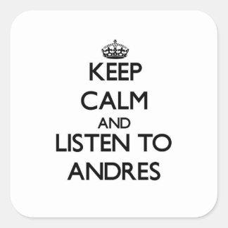 Guarde la calma y escuche Andres Pegatina Cuadrada
