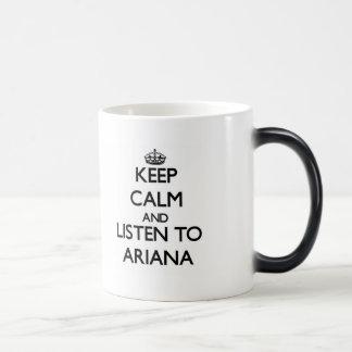 Guarde la calma y escuche Ariana Taza Mágica