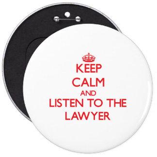 Guarde la calma y escuche el abogado pin