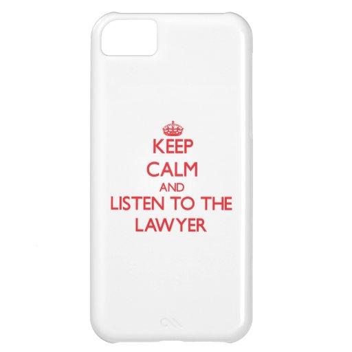 Guarde la calma y escuche el abogado