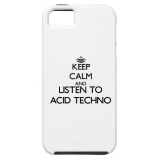 Guarde la calma y escuche el ÁCIDO TECHNO iPhone 5 Fundas