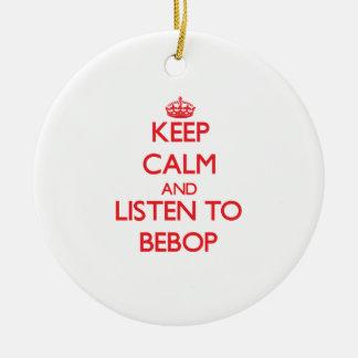 Guarde la calma y escuche el BEBOP Ornamentos De Reyes Magos