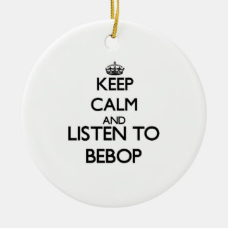 Guarde la calma y escuche el BEBOP Adorno De Navidad