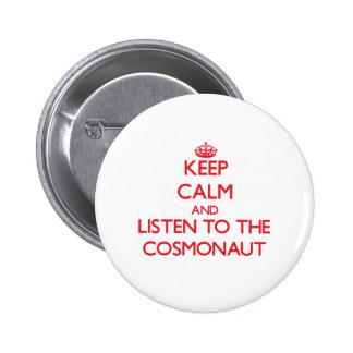 Guarde la calma y escuche el cosmonauta pins
