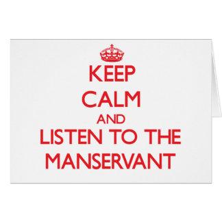 Guarde la calma y escuche el criado tarjeta de felicitación