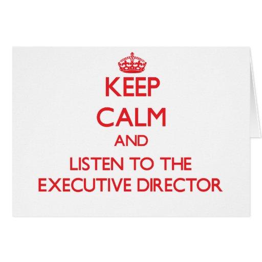 Guarde la calma y escuche el director ejecutivo tarjeta