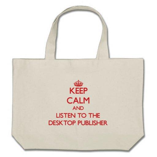 Guarde la calma y escuche el editor de escritorio bolsa