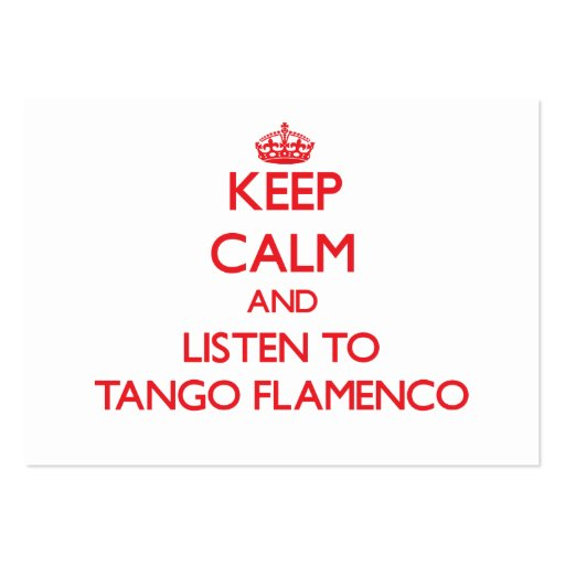 Guarde la calma y escuche el FLAMENCO del TANGO Plantilla De Tarjeta De Negocio