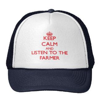 Guarde la calma y escuche el granjero gorros
