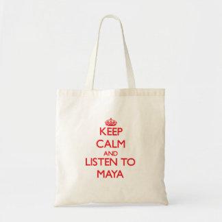Guarde la calma y escuche el maya bolsas de mano