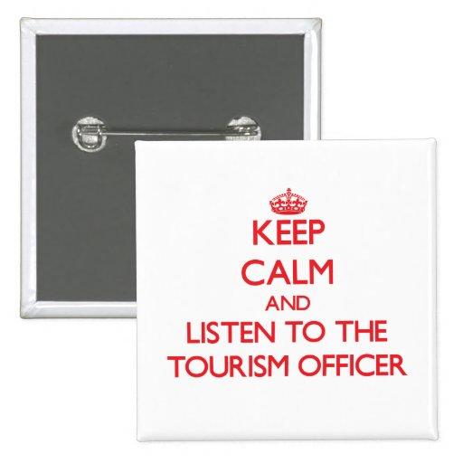 Guarde la calma y escuche el oficial del turismo pin