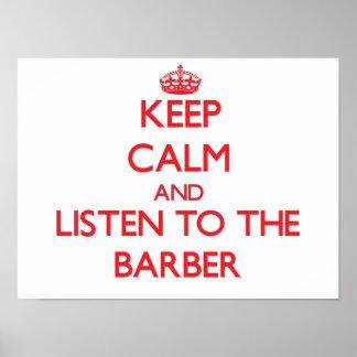 Guarde la calma y escuche el peluquero póster