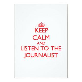 Guarde la calma y escuche el periodista invitacion personal